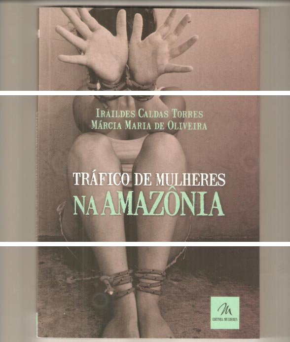 """Capa do livro """"Tráfico de mulheres na Amazônia"""". (Reprodução)"""